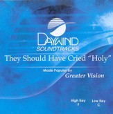 They Should Have Cried Holy, Accompaniment CD