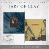 Jars of Clay/Much Afraid