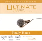 Ultimate Tracks - Finally Home - as made popular by MercyMe - [Performance Track] [Music Download]