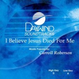 I Believe Jesus Died For Me, Accompaniment CD