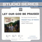 Let Our God Be Praised [Studio Series Performance Track] [Music Download]