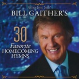 Bill Gaither's 30 Favorite Homecoming Hymns, Live [Music Download]