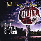 Quit Playin' Church CD
