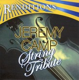 String Tribute: Jeremy Camp CD