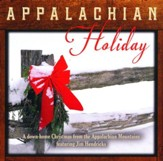 Appalachian Holiday: A Down Home Christmas  from the Appalachian Mountains