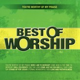 You're Worthy of My Praise, Volume 1: Best of Worship