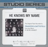 He Knows My Name (Medium Key Performance Track Without Background Vocals) [Music Download]
