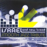 Smooth Jazz Tribute: Israel & New Breed CD