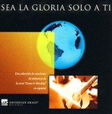 Sea la Gloria solo a Ti CD