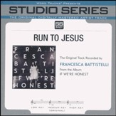 Run To Jesus (Medium Key Performance Track Without Background Vocals) [Music Download]