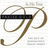 Praise Gold: In His Time CD