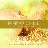 Piano Chill: Songs of Christmas