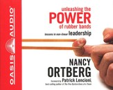 Unleashing the Power of Rubber Bands: Lessons in Non-linear Leadership - Unabridged Audiobook [Download]