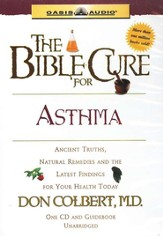 The Bible Cure for Asthma: Ancient Truths, Natural Remedies and the Latest Findings for Your Health Today - Unabridged Audiobook [Download]