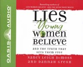Lies Young Women Believe: And the Truth That Sets Them Free - Unabridged Audiobook [Download]