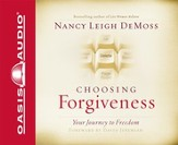 Choosing Forgiveness: Your Journey to Freedom - Unabridged Audiobook [Download]