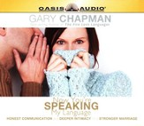 Now You're Speaking My Language: Honest Communication and Deeper Intimacy for a Stronger Marriage - Unabridged Audiobook [Download]
