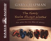 The Family You've Always Wanted: Five Ways You Can Make It Happen - Unabridged Audiobook [Download]