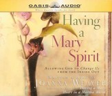 Having a Mary Spirit: Allowing God to Change Us from the Inside Out - Unabridged Audiobook [Download]