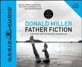 Father Fiction: Chapters for a Fatherless Generation - Unabridged Audiobook [Download]