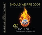 Should We Fire God?: Finding Hope in God When We Don't Understand - Unabridged Audiobook [Download]
