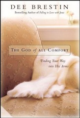 The God of All Comfort: Finding Your Way into His Arms - Unabridged Audiobook [Download]