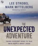 The Unexpected Adventure: Taking Everyday Risks to Talk with People about Jesus - Unabridged Audiobook [Download]