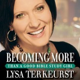 Becoming More Than a Good Bible Study Girl: Living the Faith after Bible Class Is Over Audiobook [Download]