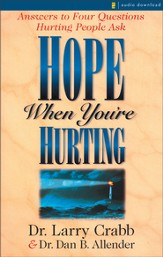 Hope When You're Hurting: Answers to Four Questions Hurting People Ask - Abridged Audiobook [Download]