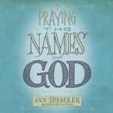 The Praying the Names of God: A Daily Guide - Unabridged Audiobook [Download]