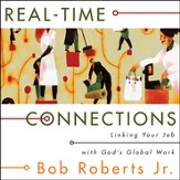 Real-Time Connections: Linking Your Job with God's Global Work - Unabridged Audiobook [Download]