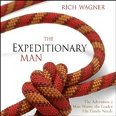 The Expeditionary Man: The Adventure a Man Wants, the Leader His Family Needs - Unabridged Audiobook [Download]
