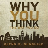 Why You Think the Way You Do: The Story of Western Worldviews from Rome to Home Audiobook [Download]