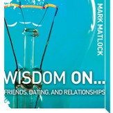 Wisdom On Friends, Dating, & Relationships Audiobook [Download]