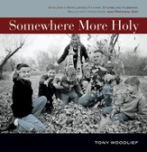 Somewhere More Holy: Stories from a Bewildered Father, Stumbling Husband, Reluctant Handyman, and Prodigal Son Audiobook [Download]