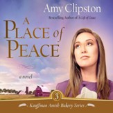 A Place of Peace: A Novel Audiobook [Download]