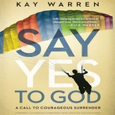 Say Yes to God: A Call to Courageous Surrender Audiobook [Download]