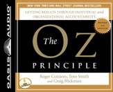 The Oz Principle: Getting Results Through Individual and Organizational Accountability - Unabridged Audiobook [Download]