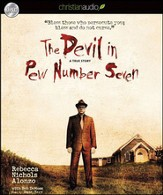 The Devil in Pew Number Seven: A True Story - Unabridged Audiobook [Download]