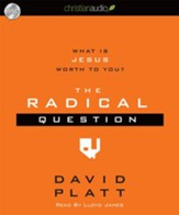 The Radical Question: What is Jesus Worth To You? - Unabridged Audiobook [Download]