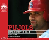 Pujols: More Than the Game - Unabridged Audiobook [Download]
