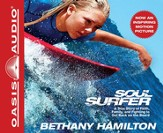 Soul Surfer: A True Story of Faith, Family, and Fighting to Get Back on the Board - Unabridged Audiobook [Download]