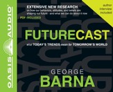 Futurecast: What Today's Trends Mean for Tomorrow's World - Unabridged Audiobook [Download]