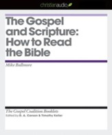 The Gospel and Scripture: How to Read the Bible - Unabridged Audiobook [Download]