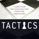 Tactics: A Game Plan for Discussing Your Christian Convictions Audiobook [Download]