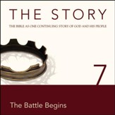 The Story, NIV: Chapter 7 - The Battle Begins - Special edition Audiobook [Download]