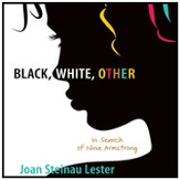 Black, White, Other: In Search of Nina Armstrong Audiobook [Download]