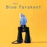 The Blue Parakeet: Rethinking How You Read the Bible Audiobook [Download]