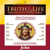 Truth and Life Dramatized Audio Bible New Testament: John - Unabridged Audiobook [Download]
