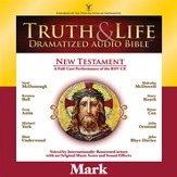 Truth and Life Dramatized Audio Bible New Testament: Mark - Unabridged Audiobook [Download]